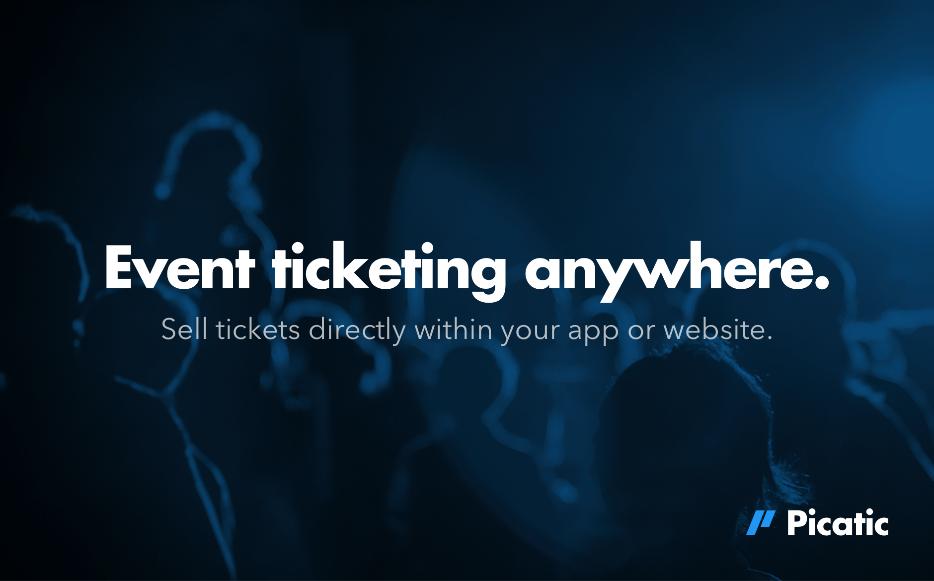 Picatic API. Event ticketing anywhere. Sell tickets directly within your app or website.