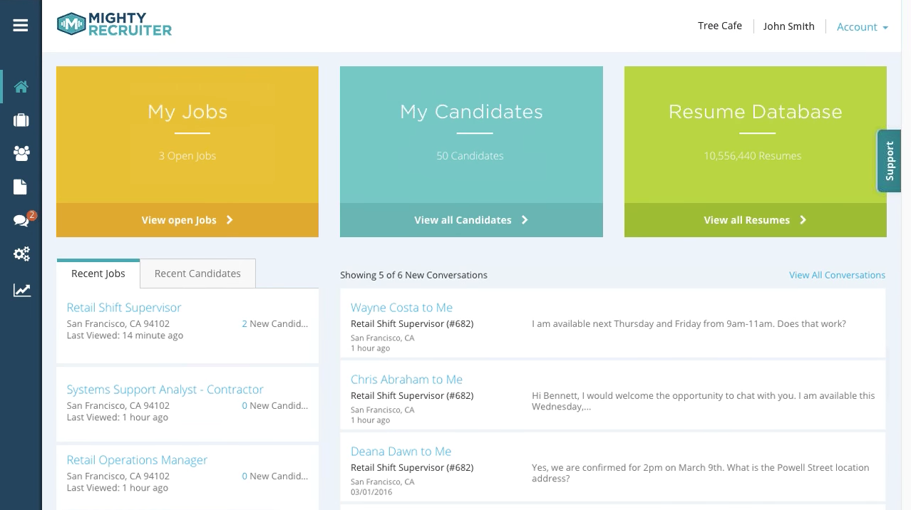 Track current job postings and keep up with candidates via the dashboard
