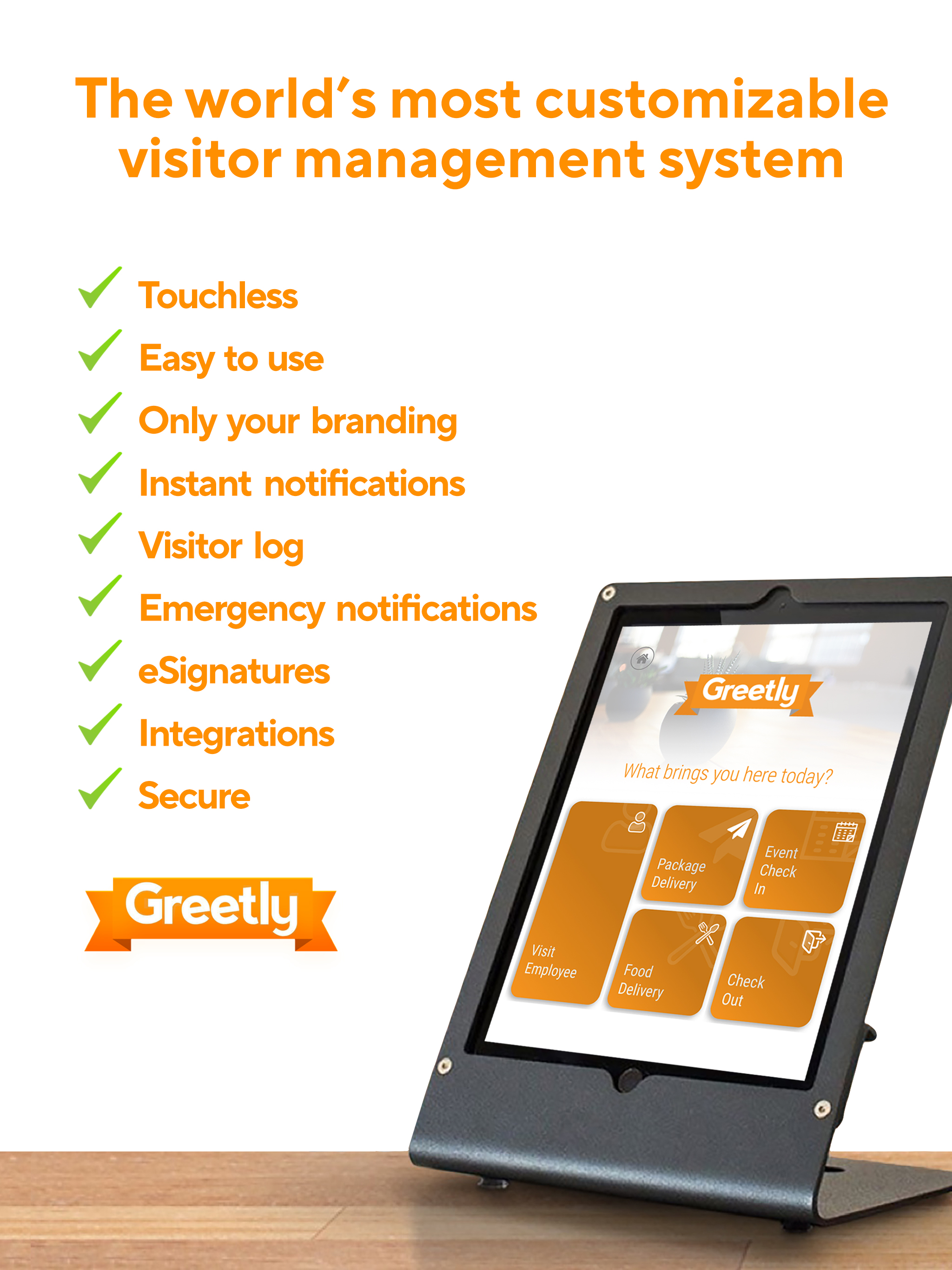 Greetly is the only fully customizable visitor management system in the world and the first visitor sign-in app to offer no-touch check-ins. Greetly's digital receptionist app saves time and money for our clients like the US Air Force, DHL and Randstad.