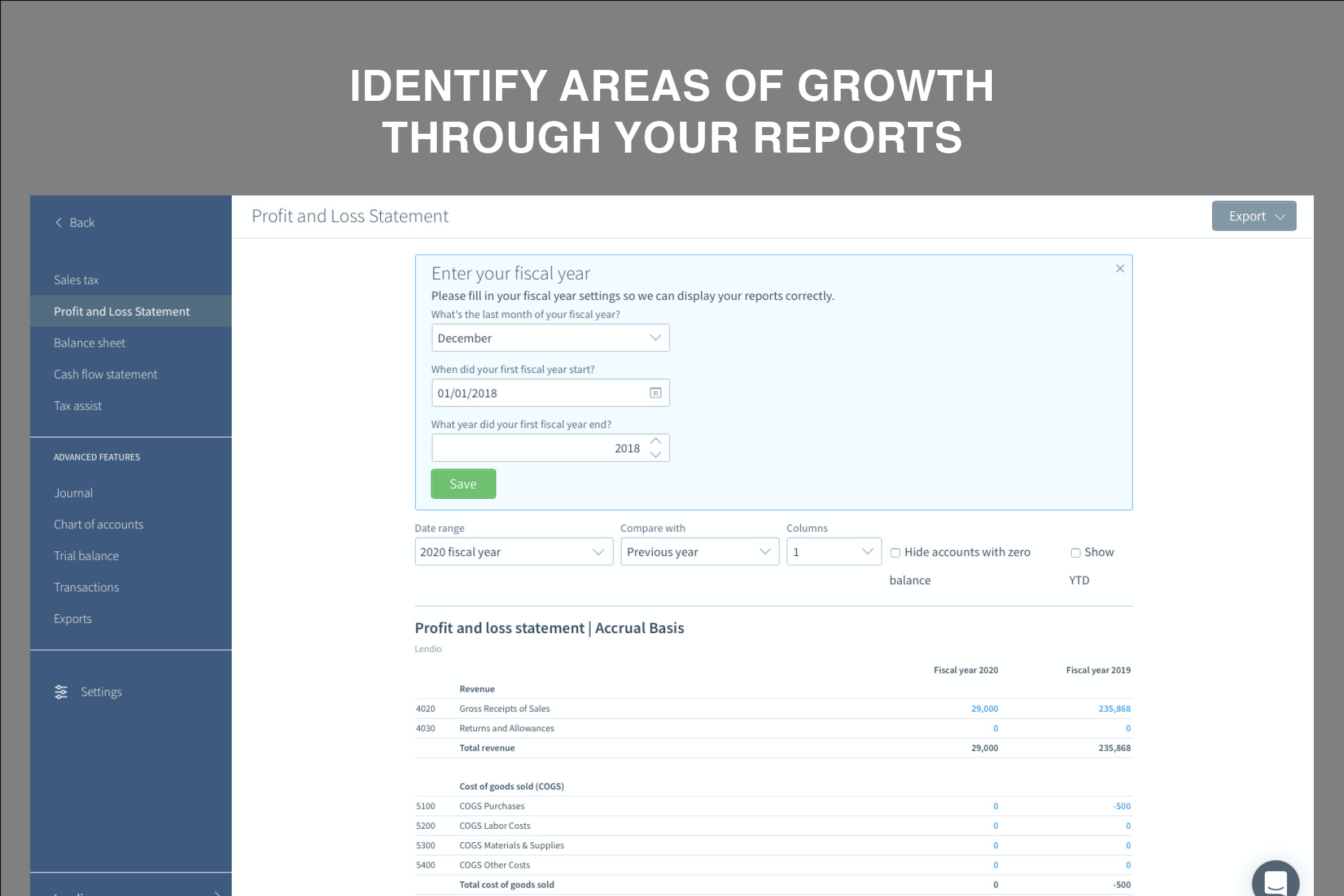 Identify areas of growth through your reports.
