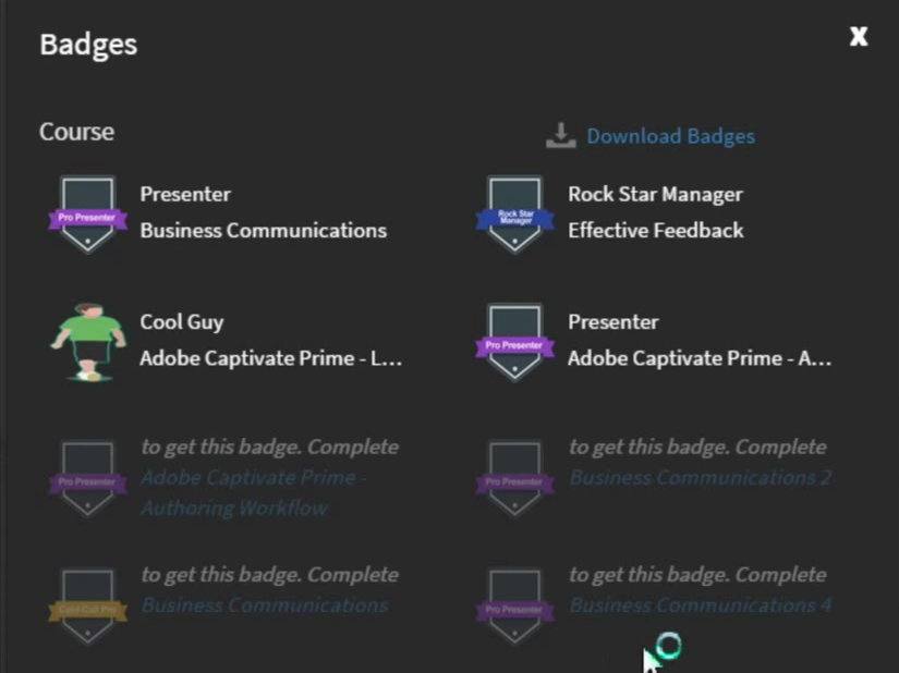 Adobe Captivate Prime includes gamification features, such as badges awarded for achievements or course completions
