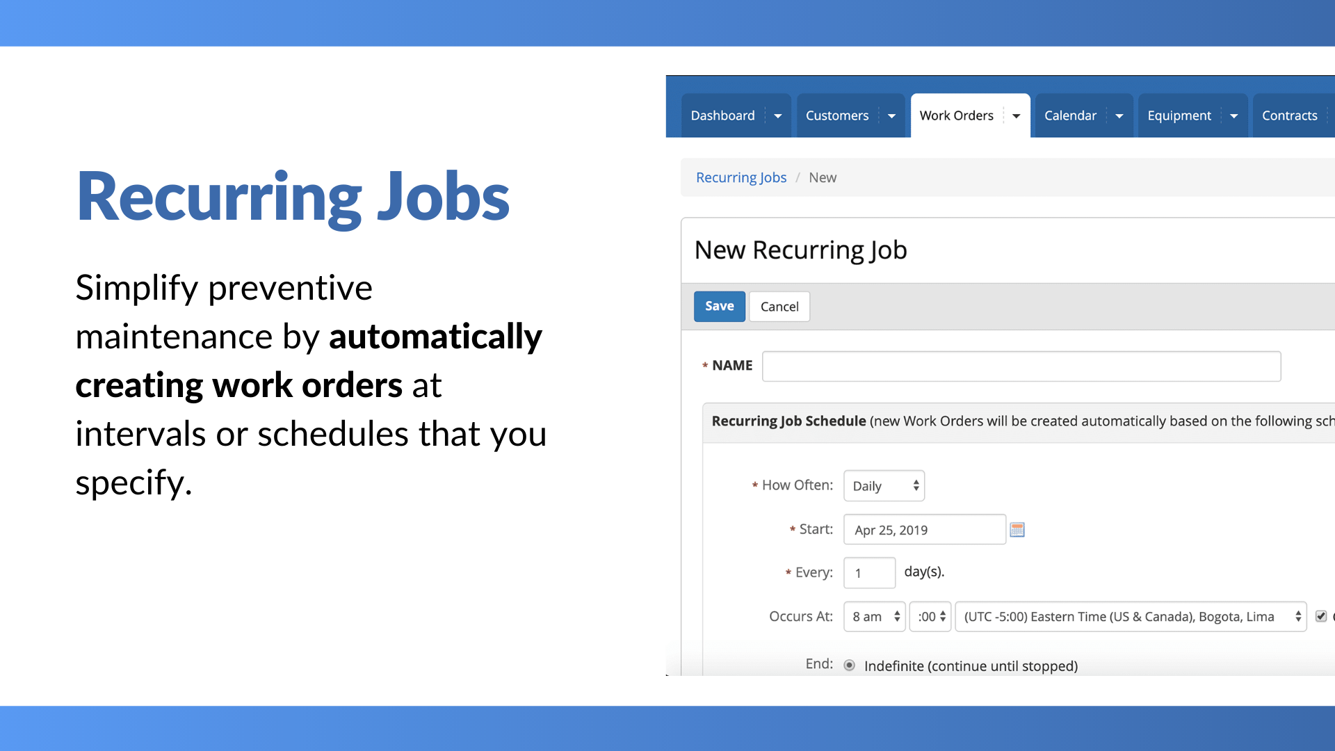 Simplify preventive maintenance with recurring jobs at intervals or schedules you specify.