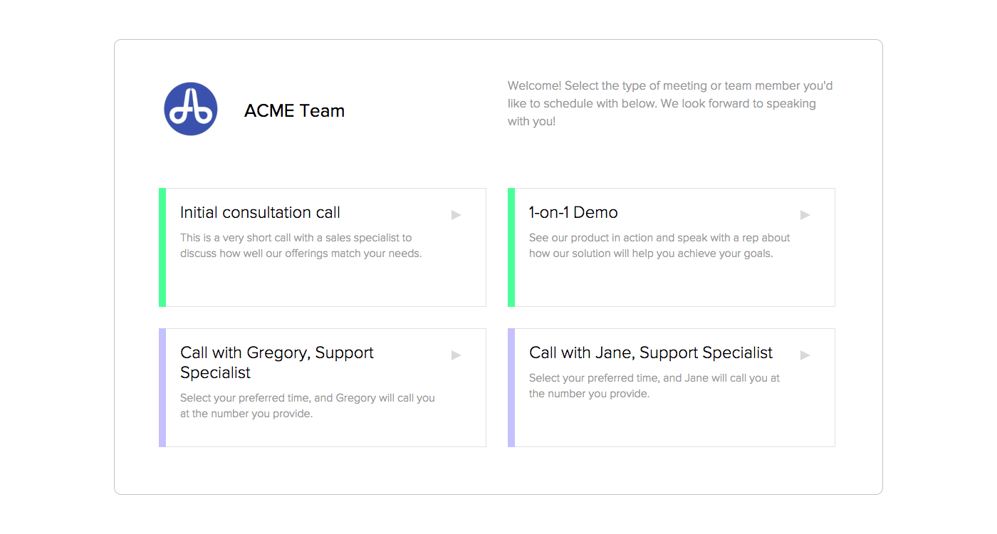 Calendly allows invitees to choose both the type of meeting required and the team member they with to speak to