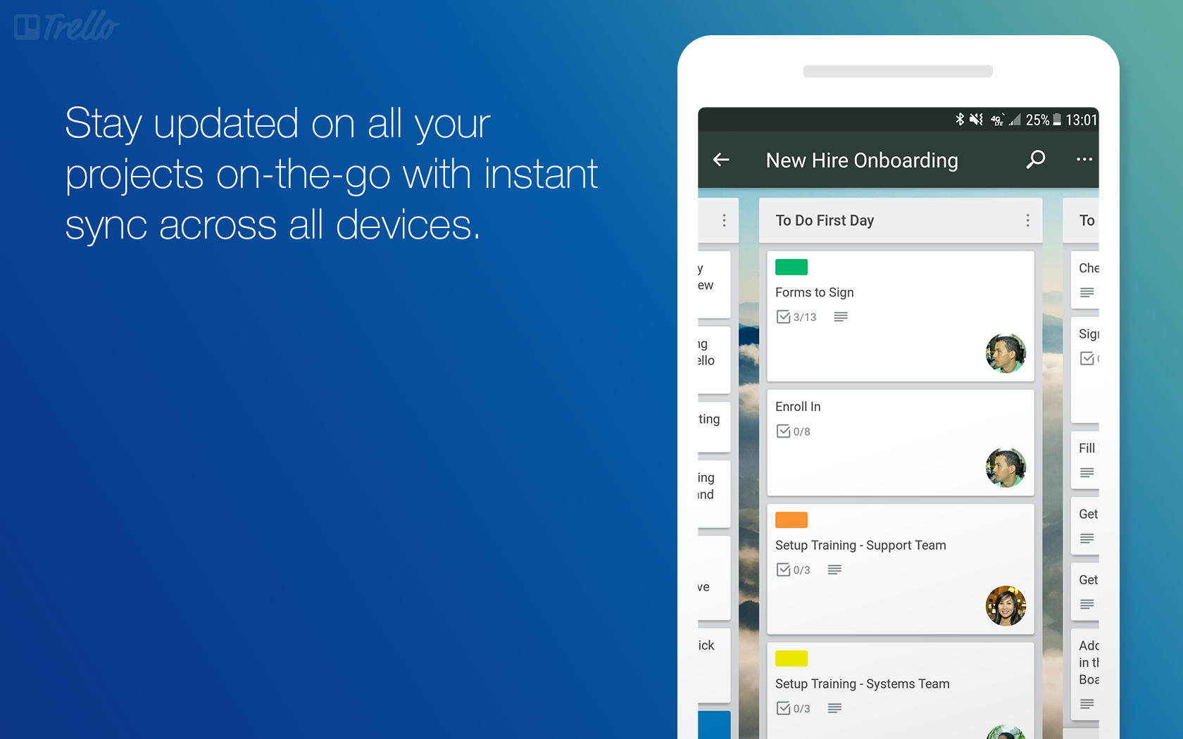 Trello can be accessed across multiple devices, with instant data sync