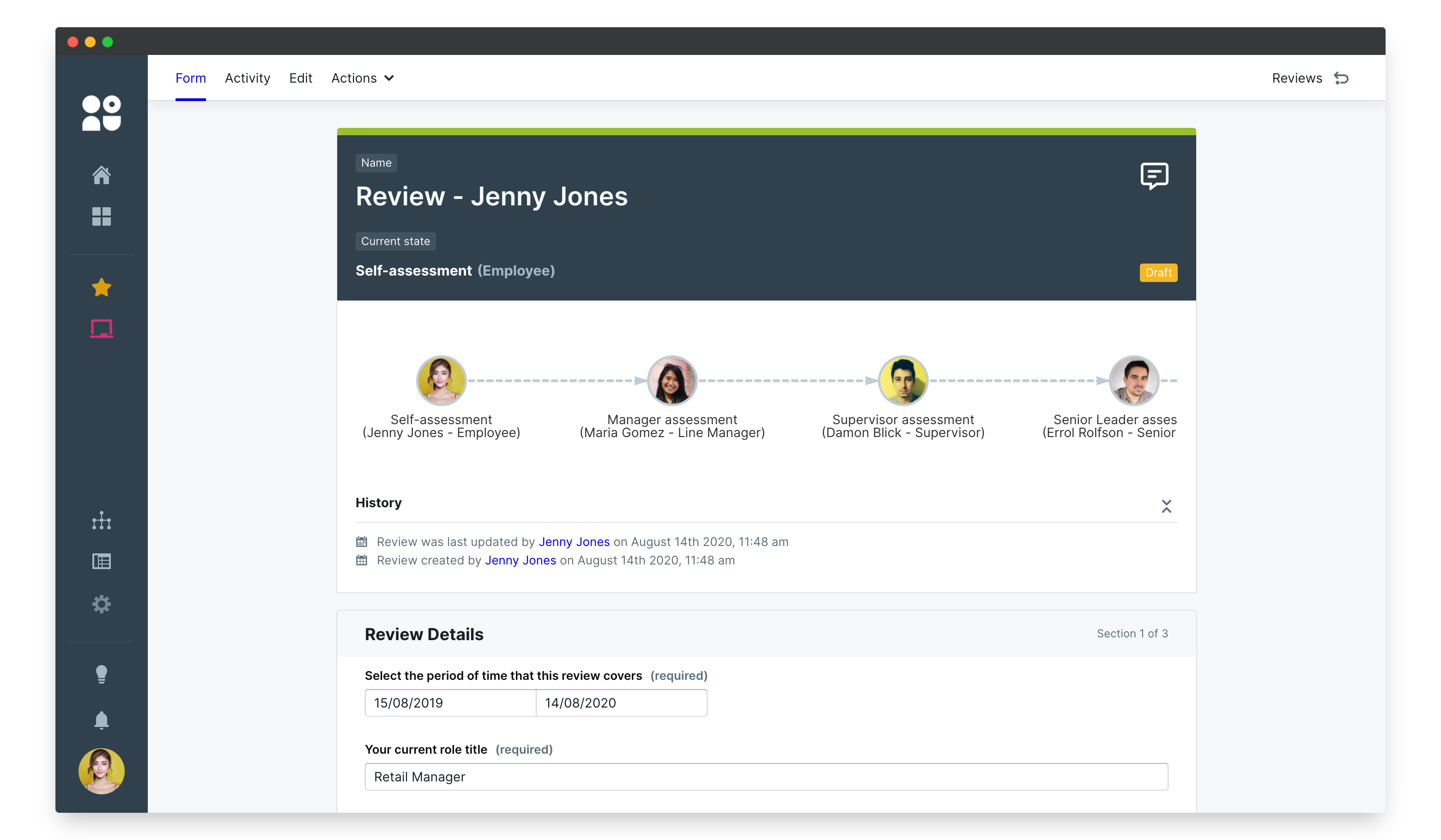 Use the no-code workflow builder to design complex apps for any process. Apps move through states as the participants change, giving you unparalleled flexibility in your process design.