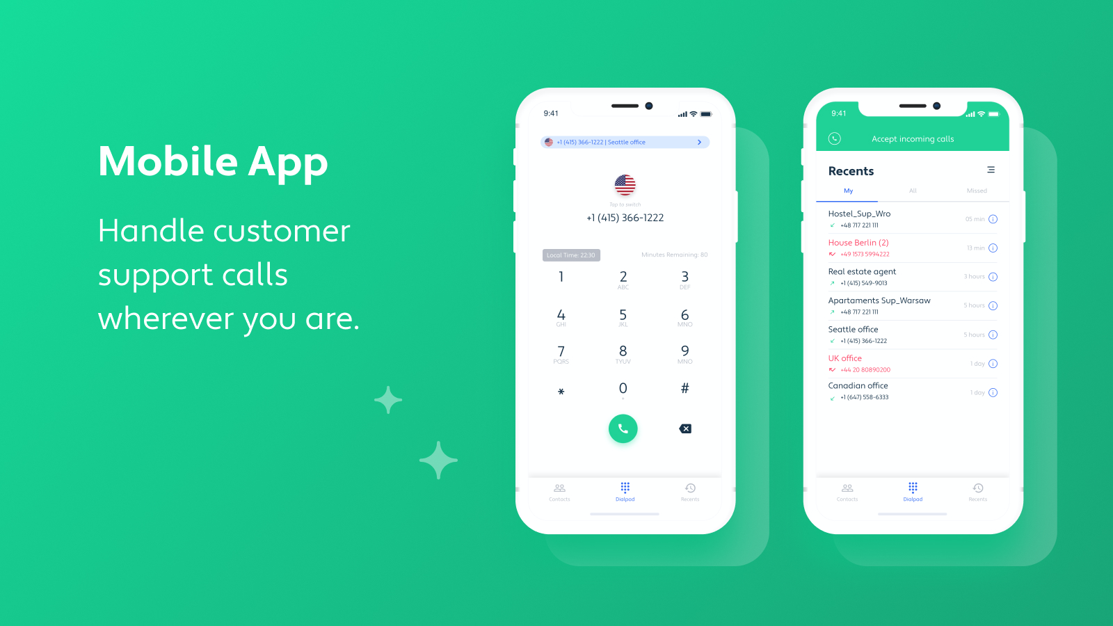 Mobile App - Handle customer calls no matter time and place.