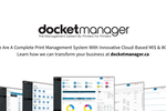 DocketManager screenshot: We are a Complete Print Management System with Innovative Cloud-Based MIS & W2P. Learn how we can transform your business at docketmanager.ca