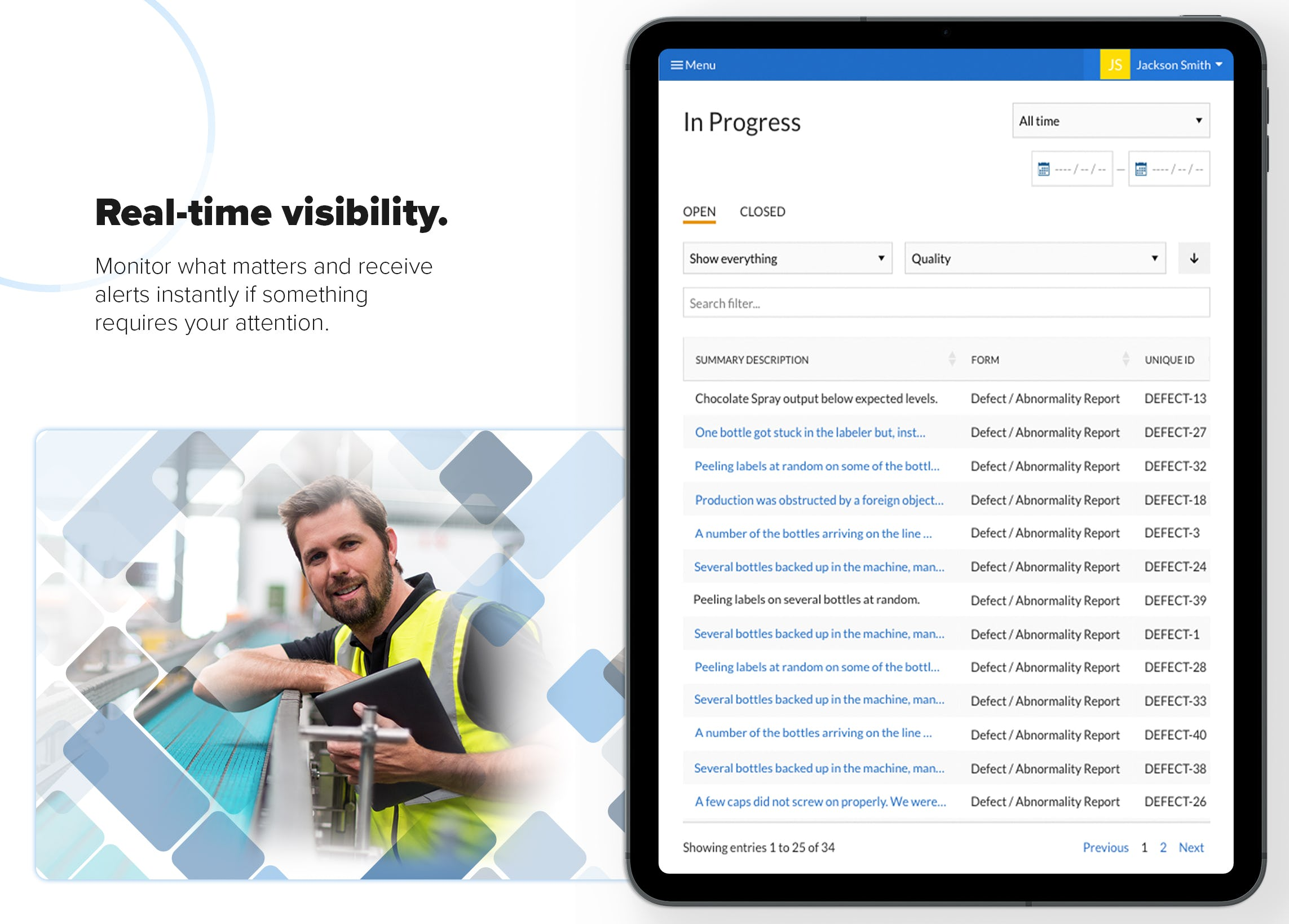 Real-time visibility   Monitor what matters and receive alerts instantly if something requires your attention.