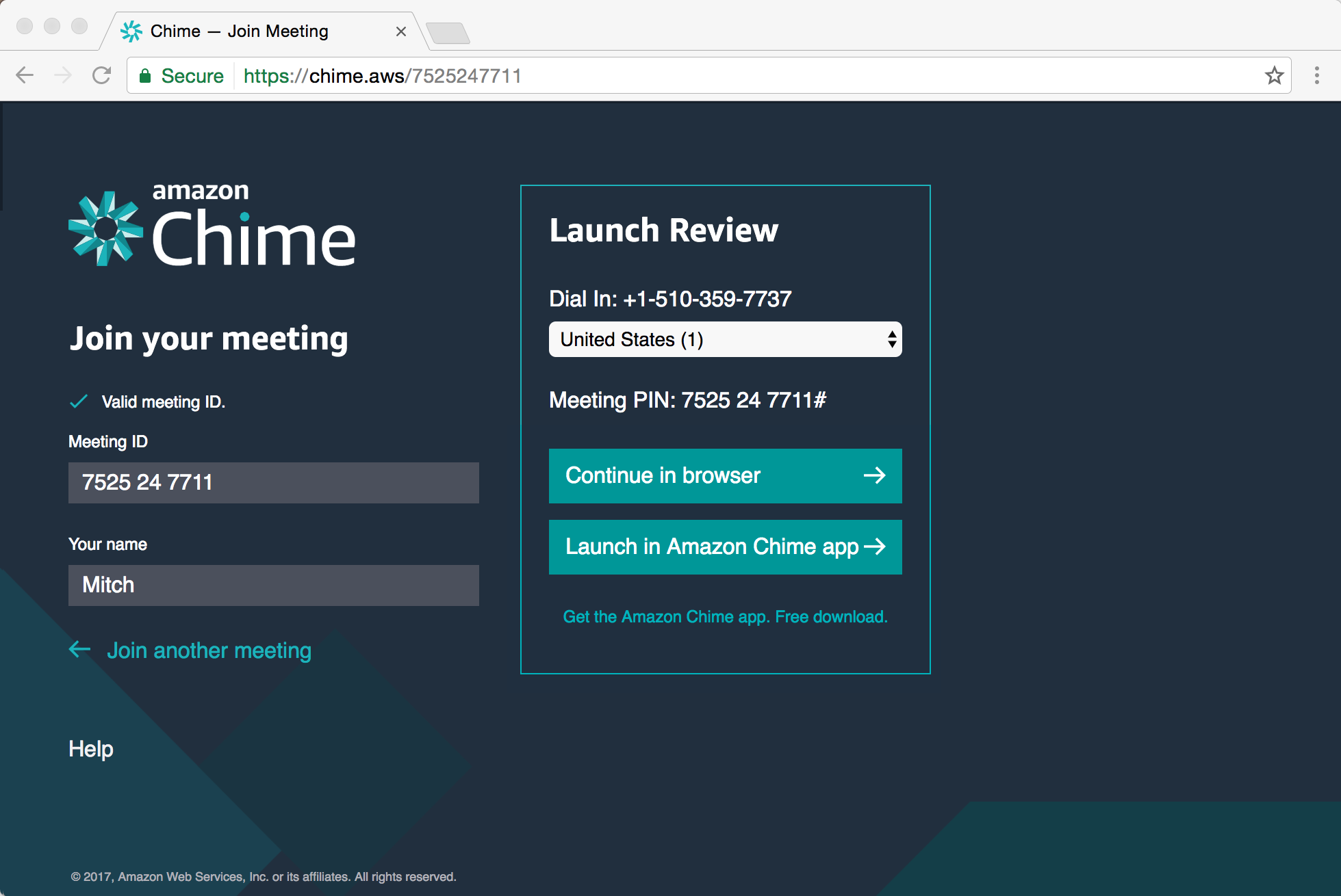 Users can join meetings through the Amazon Chime apps for iOS, Android, Mac OSX and Windows, or dial-in and join the meeting room through their web browser
