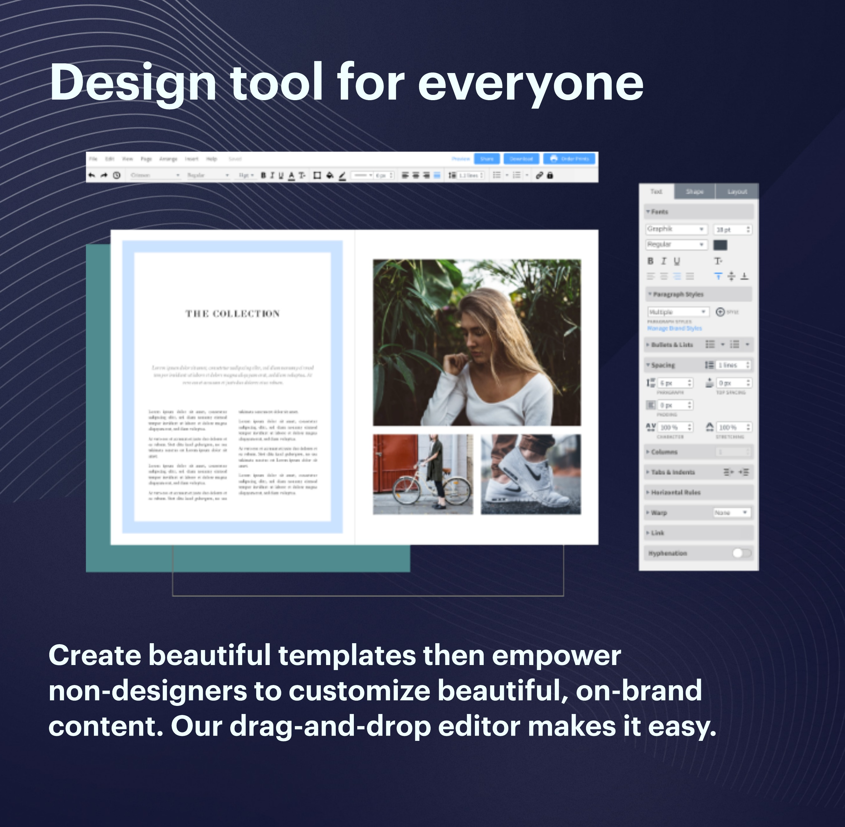 Lucidpress screenshot: Create beautiful templates then empower non-designers to customize beautiful, on-brand content. Our drag-and-drop editor makes it easy.