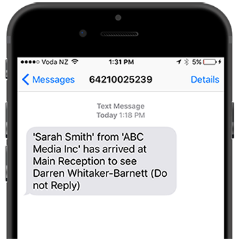 Employees are automatically notified of their visitor's arrival via email and/or sms (text)