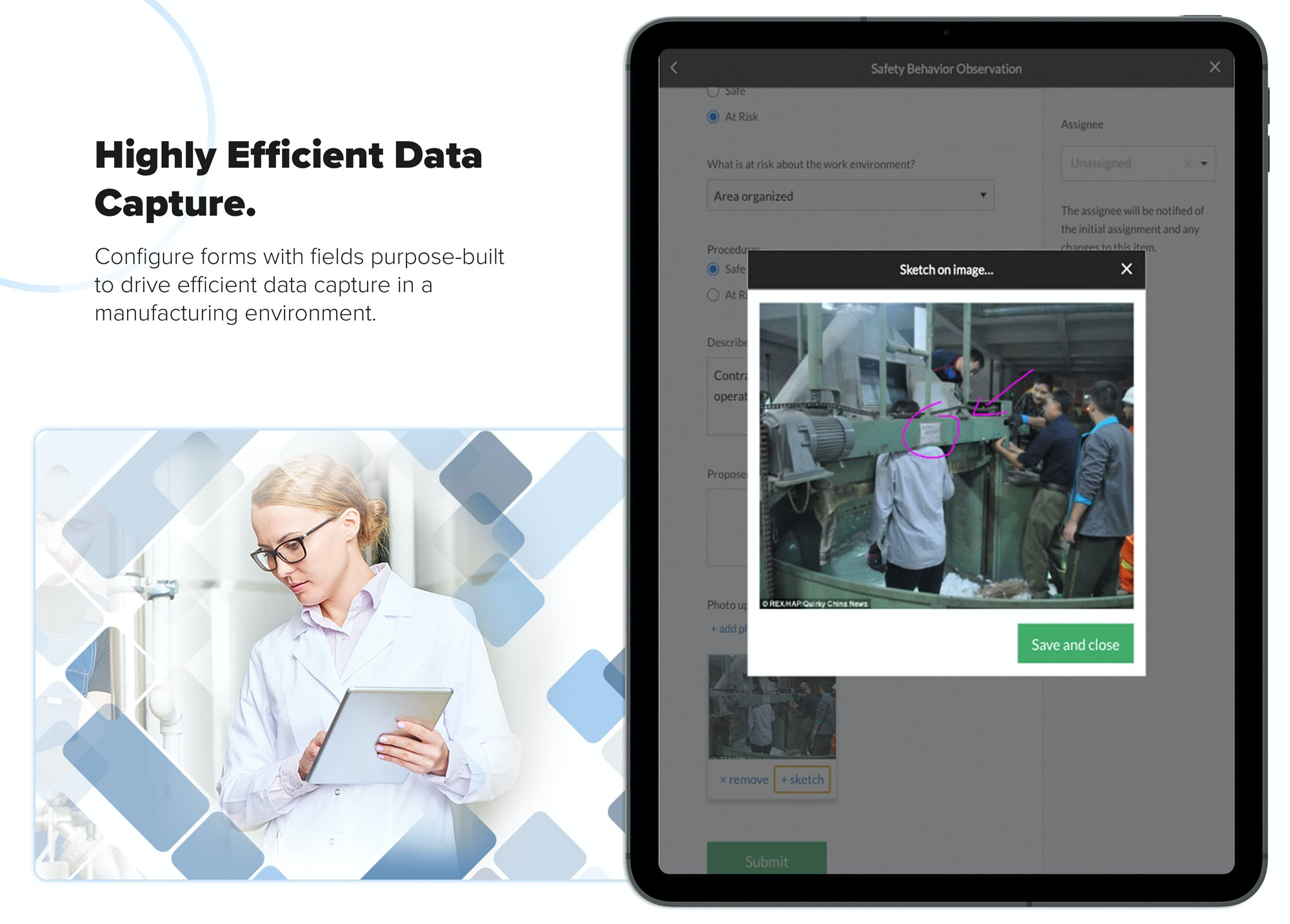 Highly Efficient Data Capture - Configure forms with fields purpose-built to drive efficient data capture in a manufacturing environment.