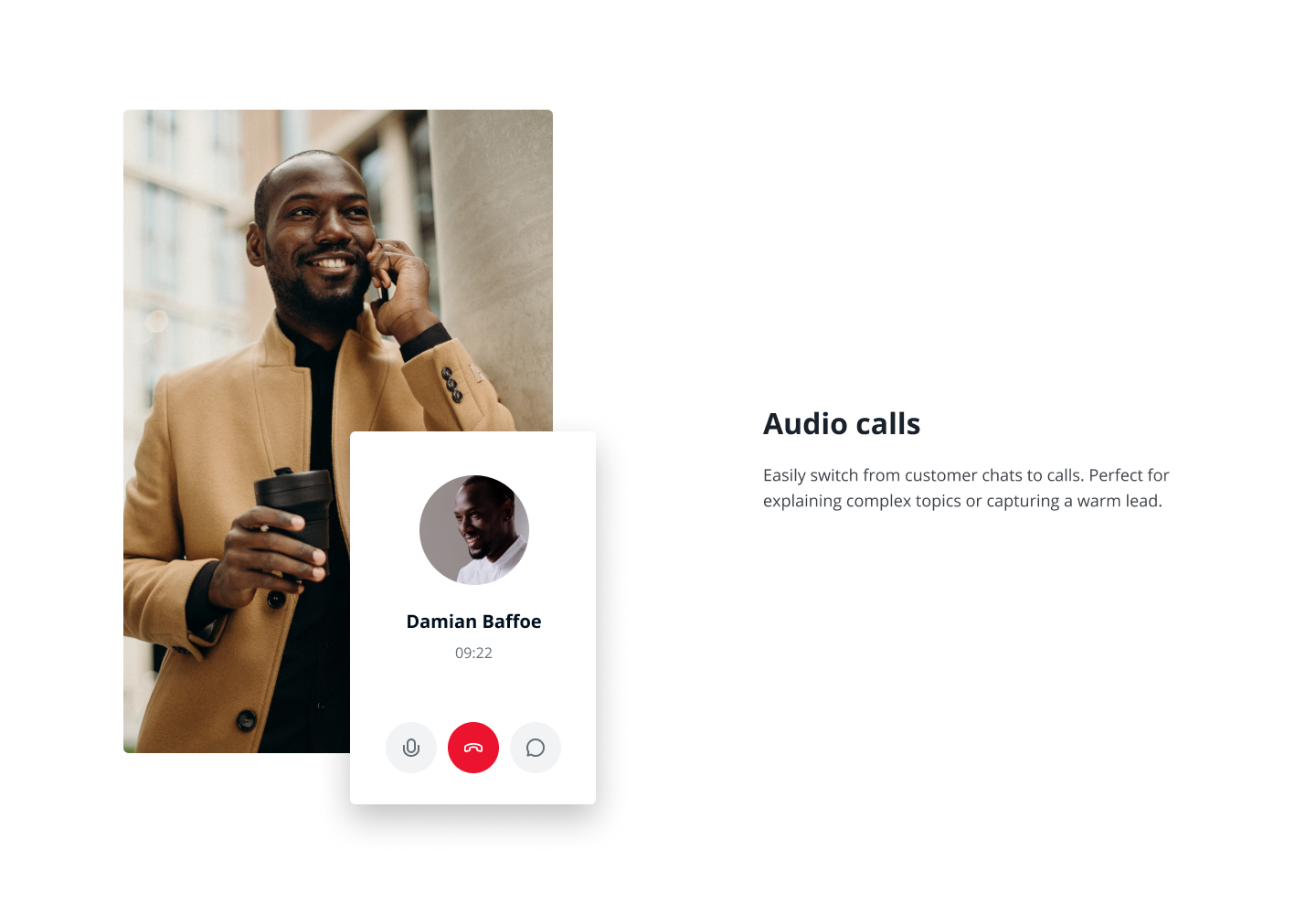 Offer your customers a browser-based phone call from the chat conversation.