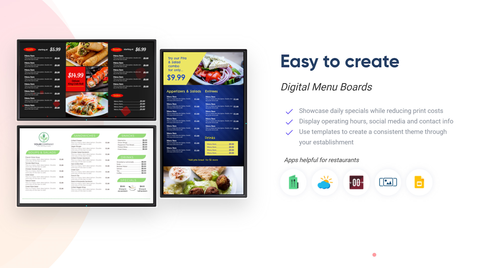 Create animated digital menus with ease with our built in menu editor.