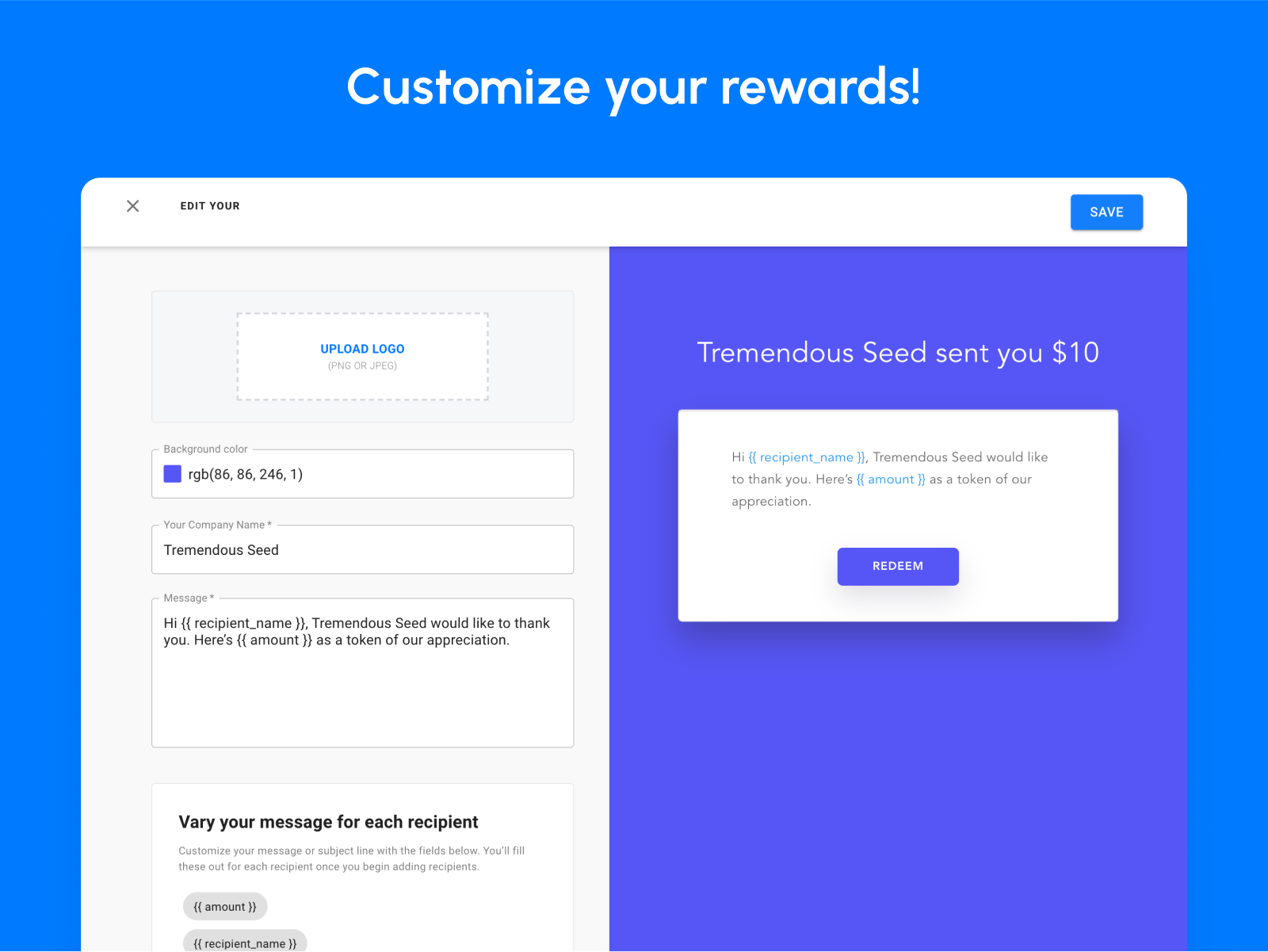 Tremendous Software - Personalize the redemption experience with campaign templates.