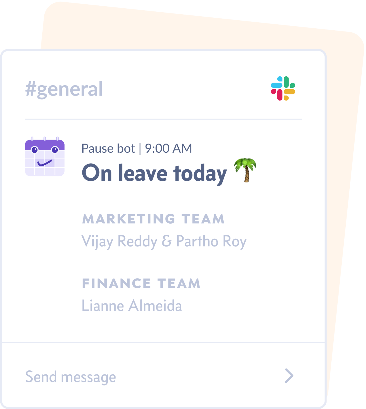 Powerful Slack and Google Calendar integrations increase clarity and transparency about who's off on any given day