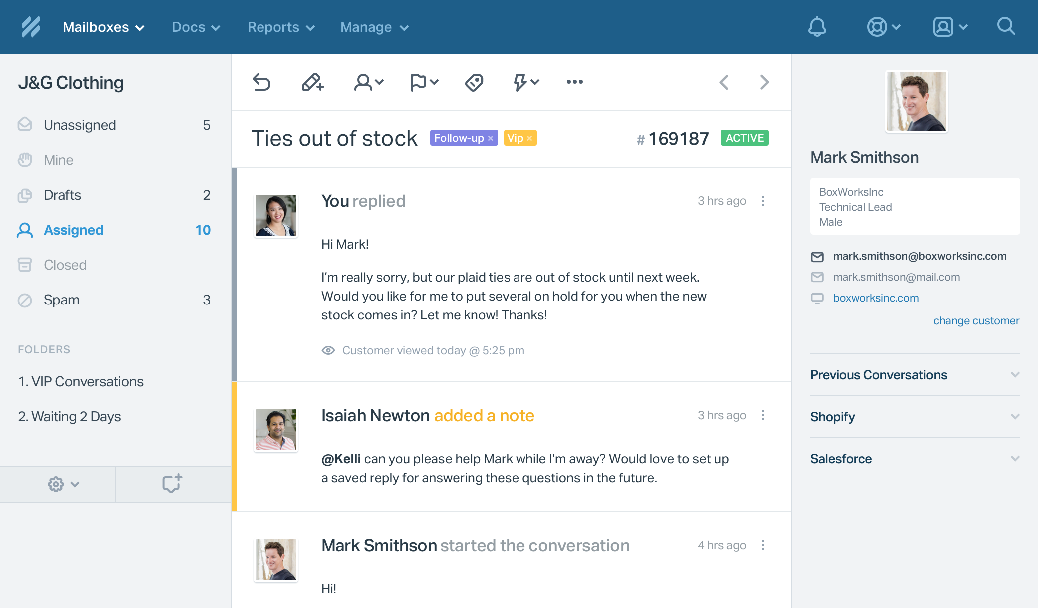 Conversation: Help Scout's collaboration features keep everyone on the same page. Happy and productive team members make for happy customers! Add notes, mention team members, see who is responding, and conversation history.