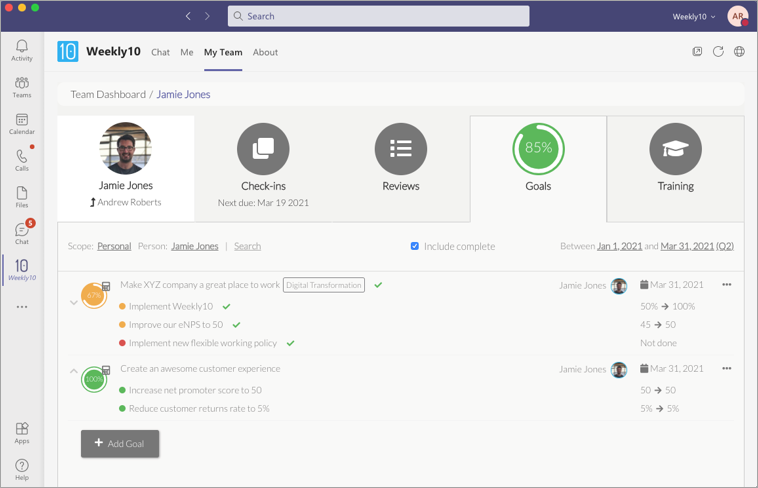 Create, track and update Goals and OKRs when you complete your Weekly10 check-in Microsoft Teams. Encourage continuous, everyday performance by focusing on the metrics that matter each time your people do their Weekly10 check-in.