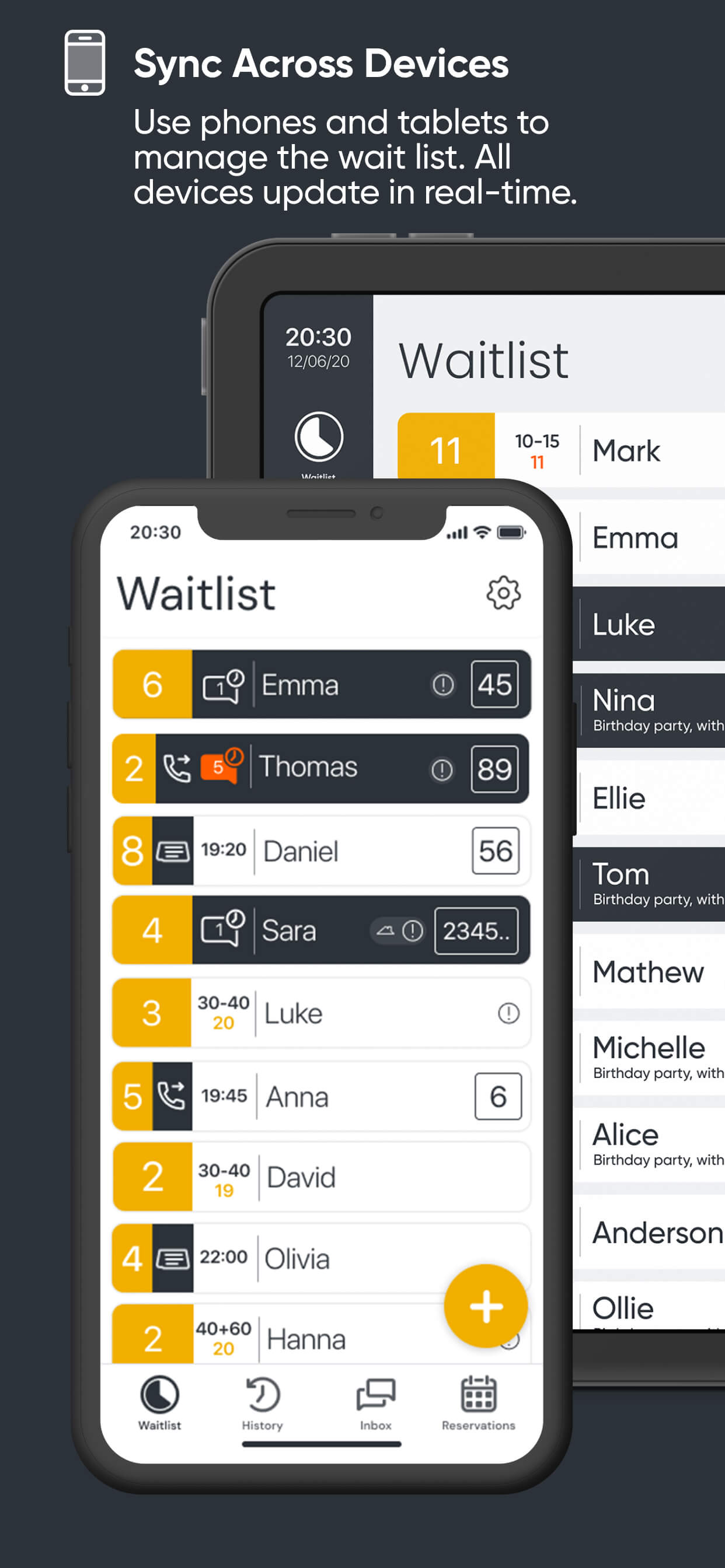 Sync Across Devices: Use Phone and Tablets To Manage The Waitlist. All Devices Update in Real-Time