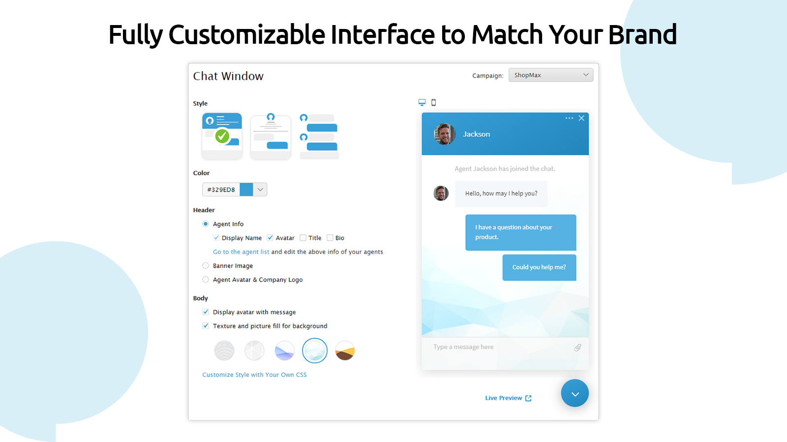 Fully Customizable Interface to Match Your Brand