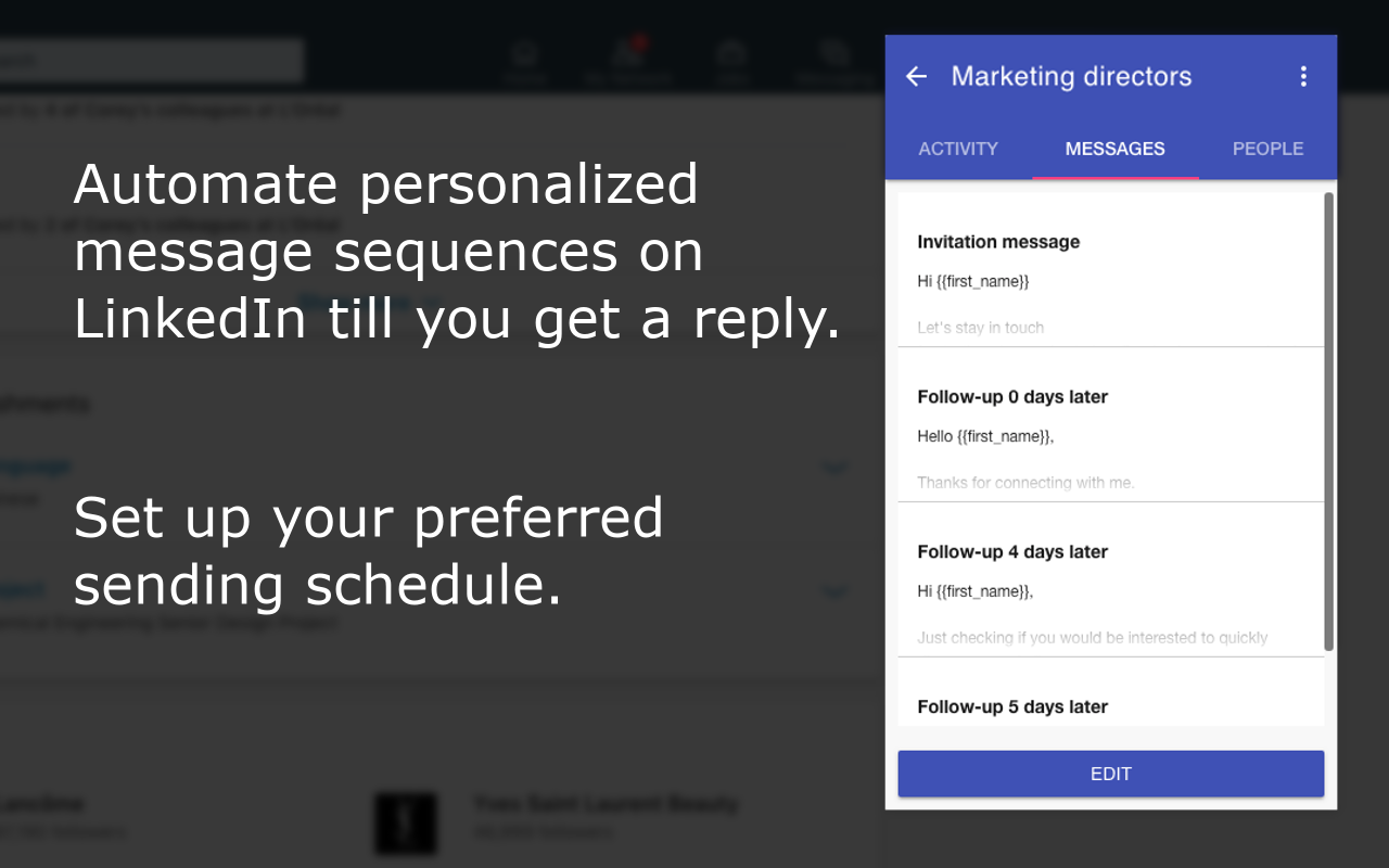 LinkedIn mass messaging - automate LinkedIn messages and follow-ups to those who connected with you but haven't replied. Set up a schedule for your automated message sequence and personalize messages to create a flexible sales funnel on LinkedIn.