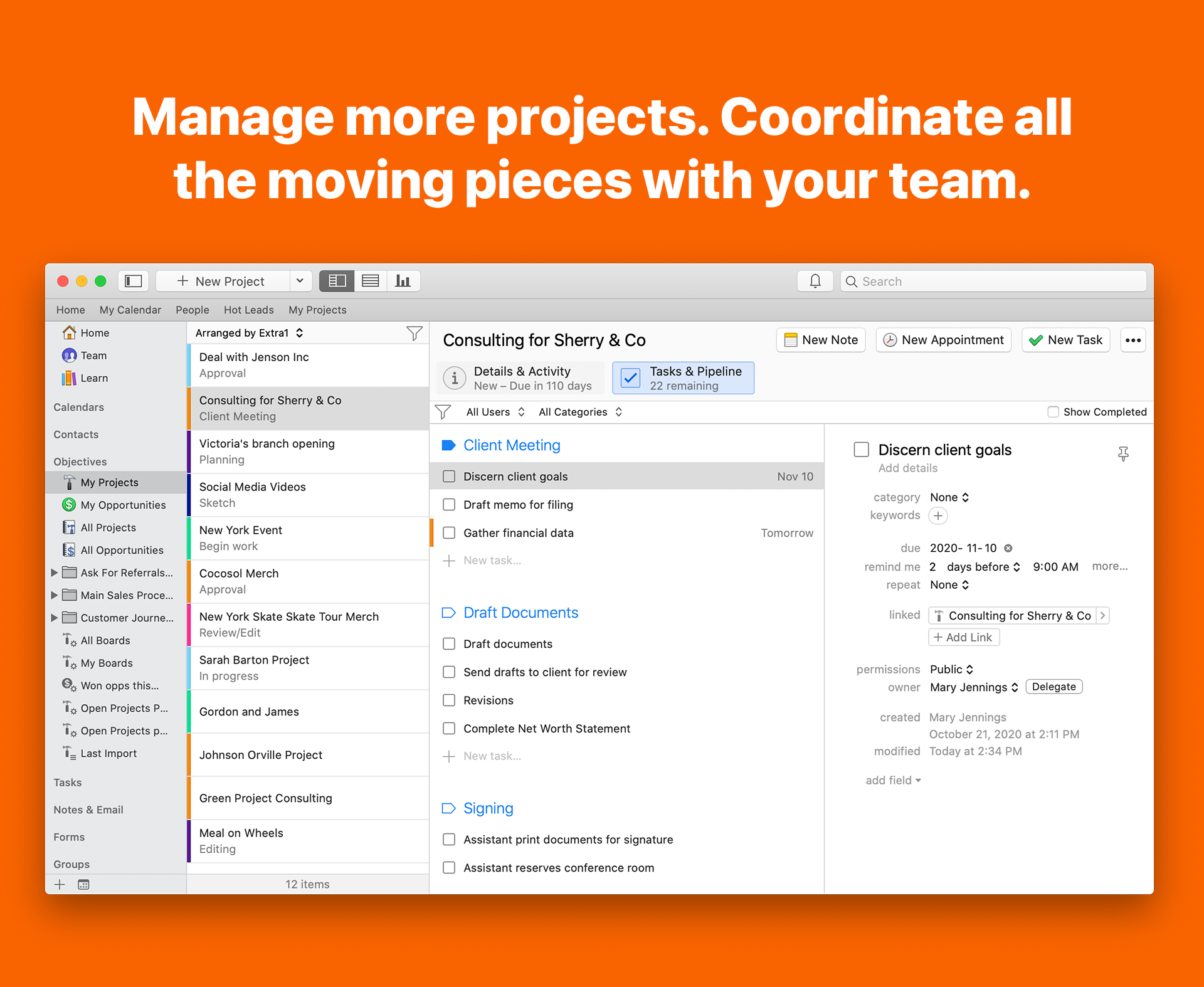 Manage projects with your team. Know what's been done and what needs to be done next.