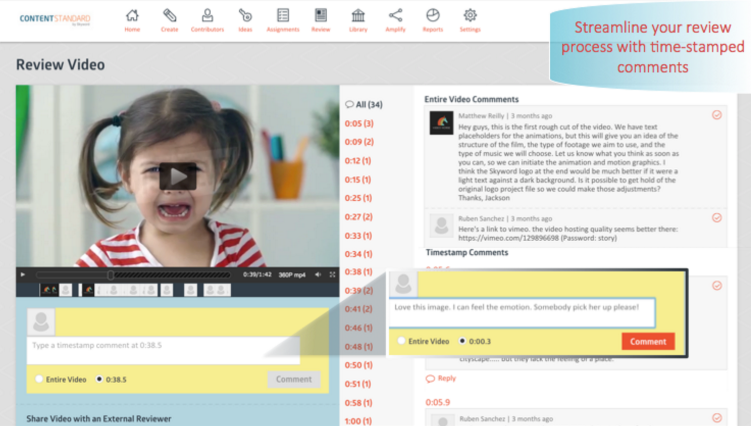 Streamline your video review process with time-stamped comments.