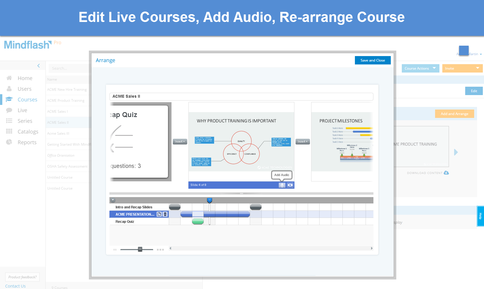 Mindflash allows users to edit live courses, insert audio and arrange courses