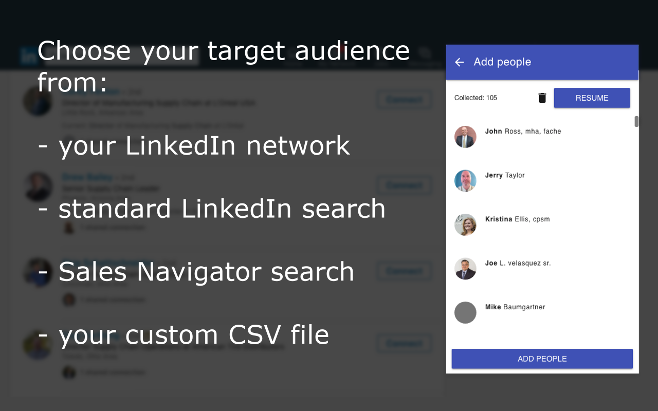 LinkedIn scraper - automatically collect people from your network / standard LinkedIn search / Sales Navigator / CSV file. Use keywords and filters to specify your target audience on LinkedIn.