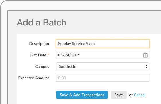 Realm enables users to batch enter contributions, such as Sunday collections