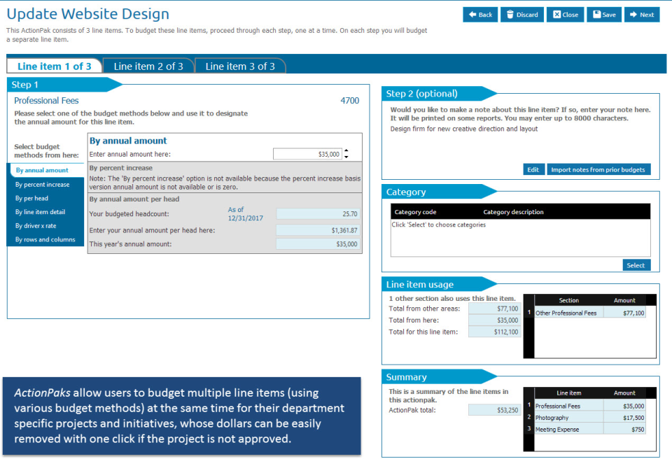 ActionPaks provide easy strategic initiative budgeting - users can budget multiple line items at the same time for their department-specific or organization-wide projects. Dollars can be easily removed with one click if the project is not approved.